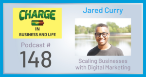 Business Coach and Motivational Speaker's Charge Podcast with Gary Wilbers and Jared Curry on scaling business with digital marketing