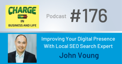 Business Coach and Motivational Speaker's Charge Podcast with John Voung Improving your digital presence local SEO search expert
