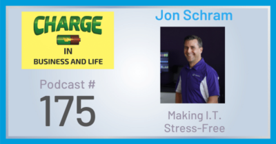 Business Coach and Motivational Speaker's Charge Podcast with Jon Schram making IT less stressful