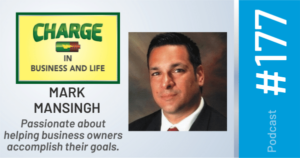 Gary Wilber's Business Coach and Motivational Speaker's Charge Podcast Mark Mansingh Passionate about helping business owners accomplish their goals