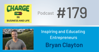 Charge Podcast Bryan Clayton Inspiring and Educating Entrepreneurs