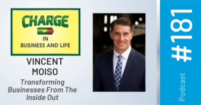 CHARGE Podcast - Episode 181 - Vincent Moiso - transforming businesses from the inside out
